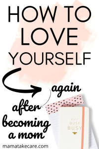 How to Love Yourself as a Mom- Are you ready to start practicing self-love as a mom? If so you will want to check out these self-love tips. Learn to love yourself even more, after becoming a mom. #selflove #inspire #motivation #personaldevelopment