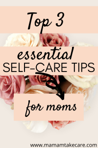 Are you ready for the top 3 essential self-care activities for moms? If so you will want to check out these self-care ideas to help you on your journey to self-improvement and self-love. Start your personal development today. #selfcare #inspire #motivation #selflove