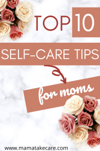 Top 10 Self-Care Tips for moms. Are you ready to start taking care of yourself, mama? If so you will need the amazing self care hacks to start your self-improvement journey. If you feel mom exhaustion, you need some self love and time for you. Check out these self-care hacks. #selflove #inspire #selfcare #motivation