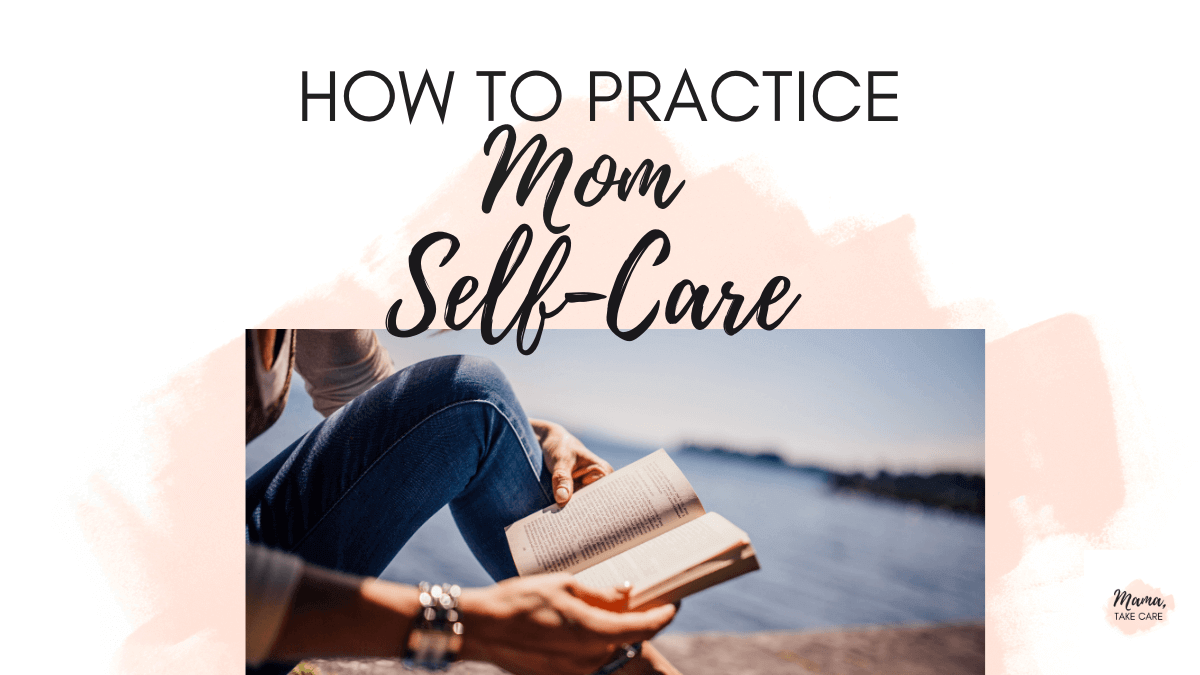 How to practice mom self-care