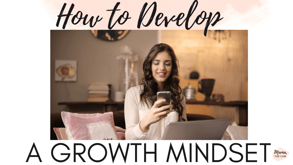 """""""How to Develop a Growth Mindset"""" words - Woman sitting at desk with computer drinking coffee"""