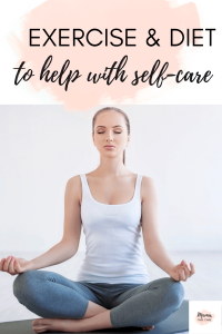 Exercise and Diet to Help With Self-Care - Lady doing yoga on floor