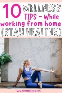 10 Wellness to for Working at Home